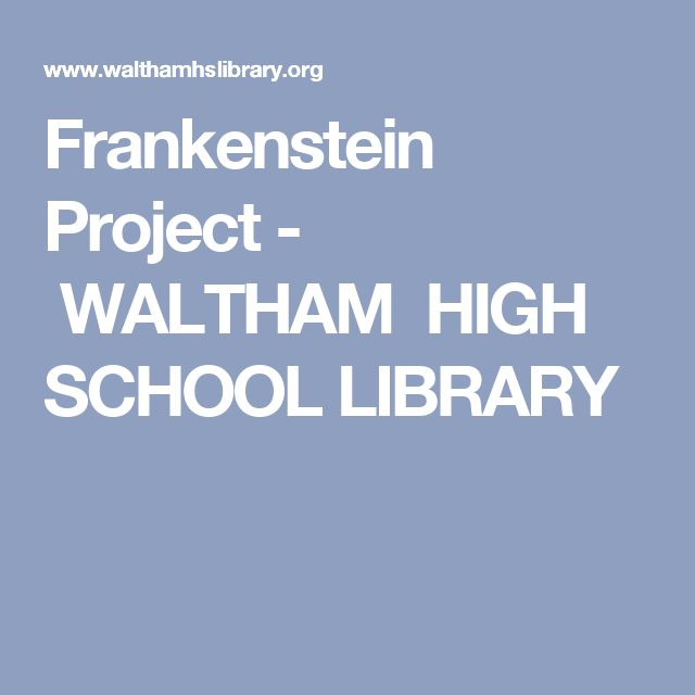 best hs english frankenstein images  frankenstein project waltham high school library frankenstein analysiscritical