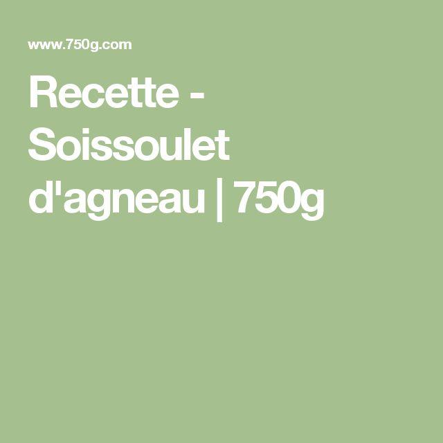 Recette - Soissoulet d'agneau | 750g