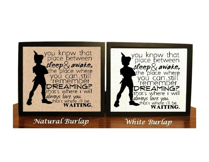 Peter Pan Quote, Neverland, JM Barrie, Place Between Sleep Quote, Nursery Gift, Baby shower Gift, Peter Pan Birthday, Peter Pan Nursery by BeanTownBurlap on Etsy https://www.etsy.com/listing/262991343/peter-pan-quote-neverland-jm-barrie