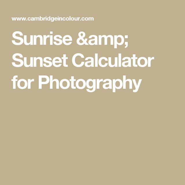 Sunrise & Sunset Calculator for Photography