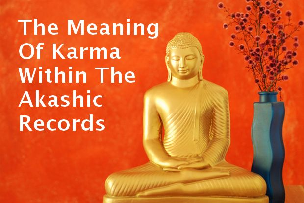 The Meaning Of Karma Within The Akashic Records | IntuitiveJournal.com. Within the Akashic records, karma is a reflection of a past or current life choice made, much like looking in a mirror. Find out the meaning of karma. http://www.intuitivejournal.com/meaning-of-karma/