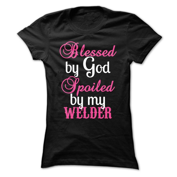 #akupermanthingyouwouldnt #bywelder #spoiledby... Nice T-shirts (Kool Aid Man T Shirts) Spoiled by Welder from Super-Tshirt  Design Description: Proud to be a Welders Wife or Girlfriend? Then this T-shirt is for you.   If you do not completely love this design, you can SEARCH your favourite one by means of the us...
