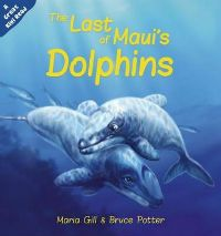 The Last of Maui's Dolphins written by Maria Gill and illustrated by Bruce Potter, is a short storybook about the plight of the Maui's dolphins and it includes some information about some of the threats to the species.  Review on www.kiwifamilies.co.nz