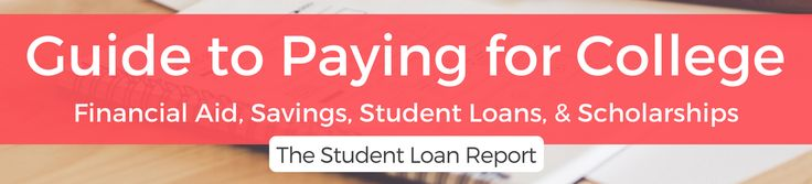 Guide to Paying for College – Financial Aid, Scholarships, Savings, & Student Loans