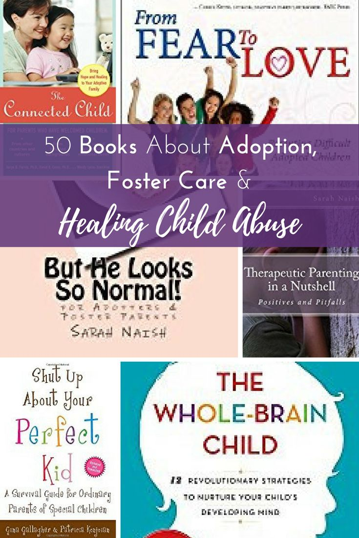 50 Books About Adoption, Foster Care, And Healing Child Abusekidsparenting