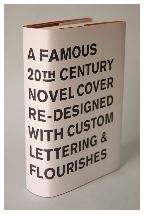 """A famous 20th century novel re-designed with custom lettering and flourishes"" by Tom Davie \\ cc @Ale Paul"