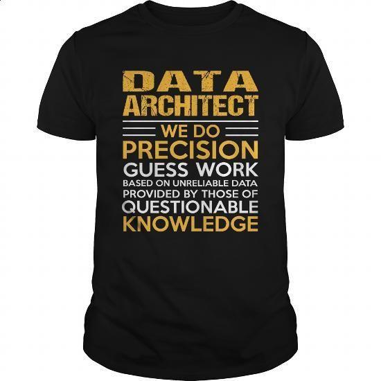 DATA-ARCHITECT #shirt #T-Shirts. ORDER NOW => https://www.sunfrog.com/LifeStyle/DATA-ARCHITECT-123239488-Black-Guys.html?60505