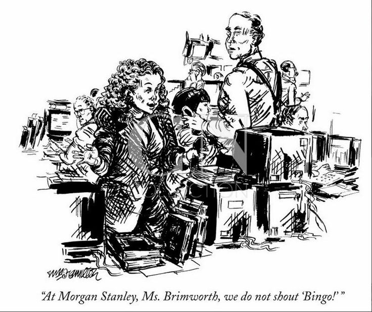 "At Morgan Stanley, Ms. Brimsworth, we do not shout ""Bingo!"""