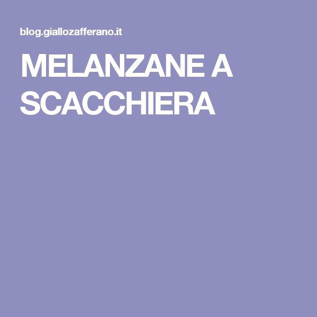 MELANZANE A SCACCHIERA