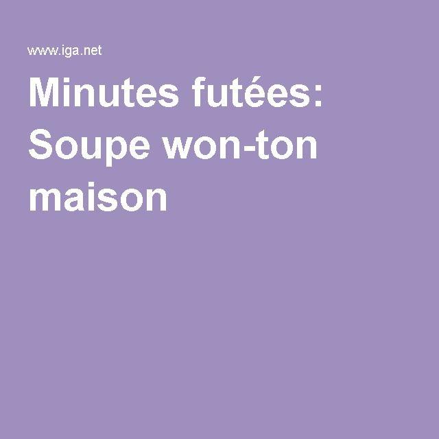 Minutes futées: Soupe won-ton maison