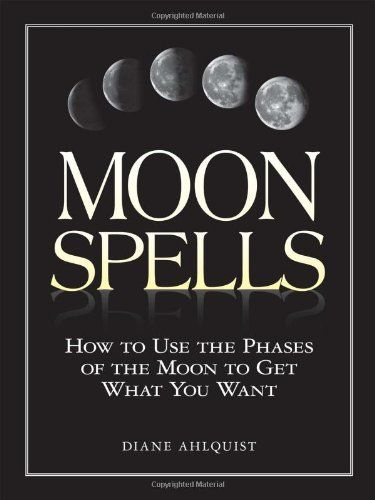 Moon Spells: How to Use the Phases of the Moon to Get What You Want Adams Media,http://www.amazon.com/dp/1580626955/ref=cm_sw_r_pi_dp_NCv1rb129D9JKNN6