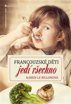 """Kniha """"Francouzské děti jedí všechno"""" od Karen Le Billonové je pěkný příběh Američanky, která se s dcerami na rok přestěhovala do Francie a naučila tam sebe i je pořádně a správně jíst. Při čtení jsem se pěkně bavila, občas mne něco pobouřilo a něco překvapilo mile i nemile, sem tam s něčím nesouhlasím, ale zároveň jsem se hlavně nenásilnou formou i něco naučila. V knize jsou formulované zajímavé myšlenky ohledně jídelních návyků dětí."""