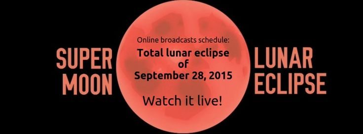 Total lunar eclipse of September 28, 2015 - online broadcasts schedule [9.24.2015] via TheWatchers