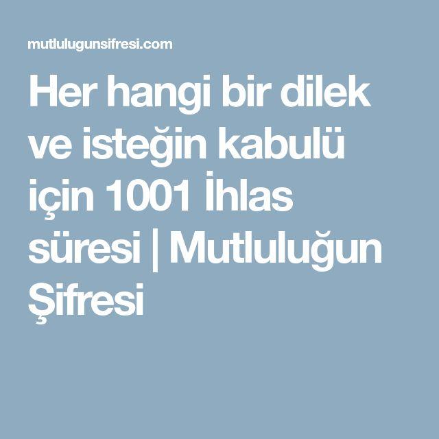 Her hangi bir dilek ve isteğin kabulü için 1001 İhlas süresi | Mutluluğun Şifresi