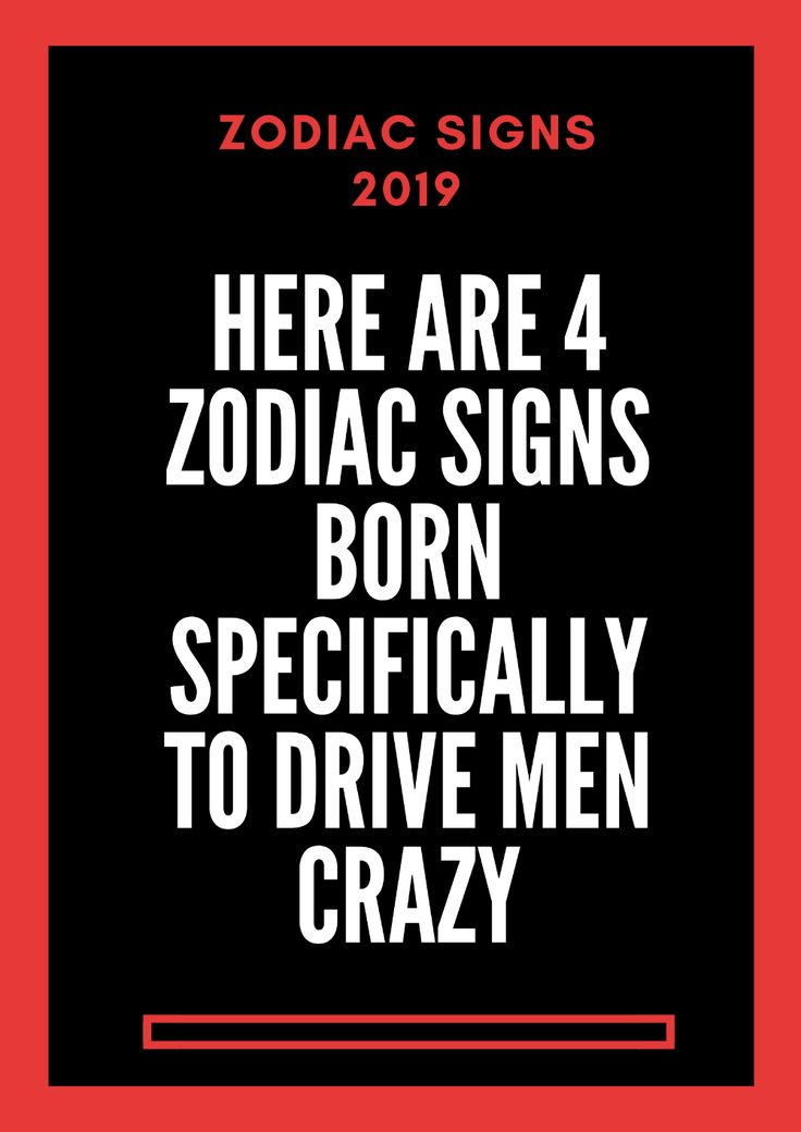 Here are 4 zodiac signs born specifically to drive men crazy - Pinterest blogs #...