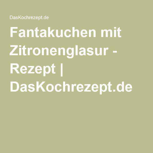 Fantakuchen mit Zitronenglasur - Rezept | DasKochrezept.de