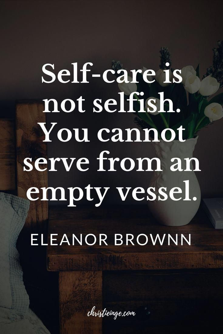 Quote about self care and being selfish its so key to take care of yourself first and foremost loving yourself from the inside out means respecting your