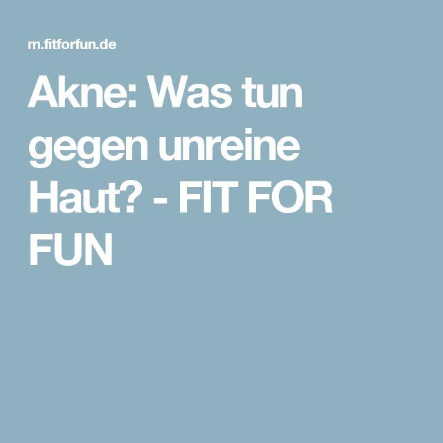 Akne:  Was tun gegen unreine Haut? - FIT FOR FUN