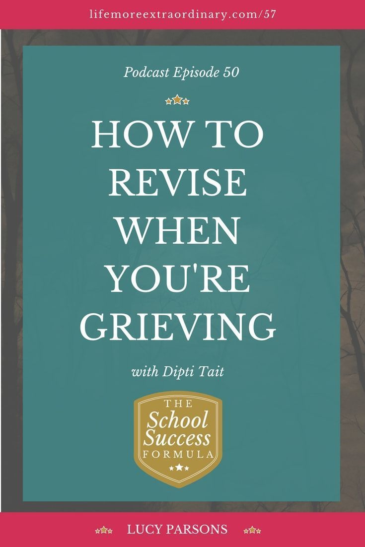 How To Revise When You Re Grieving With Dipti Tait Study Skills