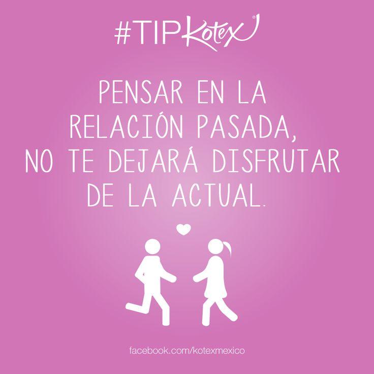 Deja atrás las relaciones pasadas y sigue adelante con las nuevas oportunidades. #LOVE #TipKotex
