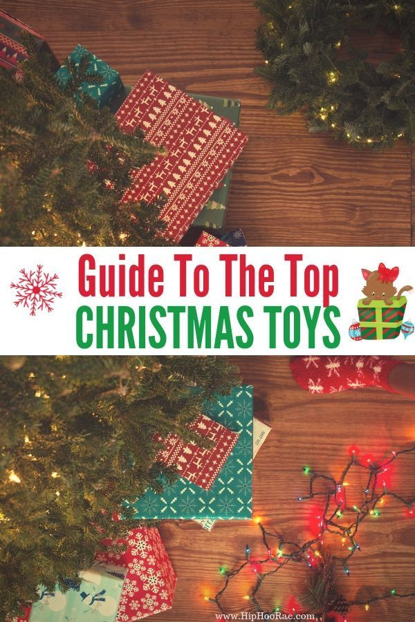 Guide To The Top Christmas Toys 2018 - Christmas Holiday Toys  Gift