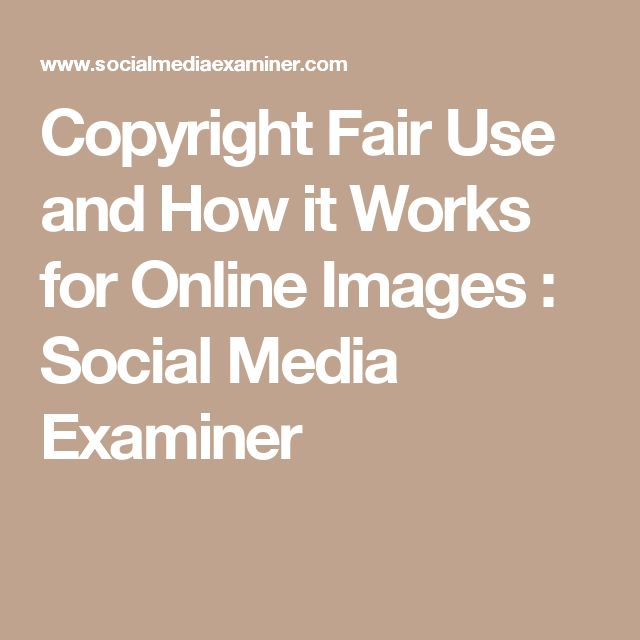 Copyright Fair Use and How it Works for Online Images : Social Media Examiner
