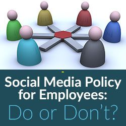 Social Media Policy for Employees: Do or Don't?