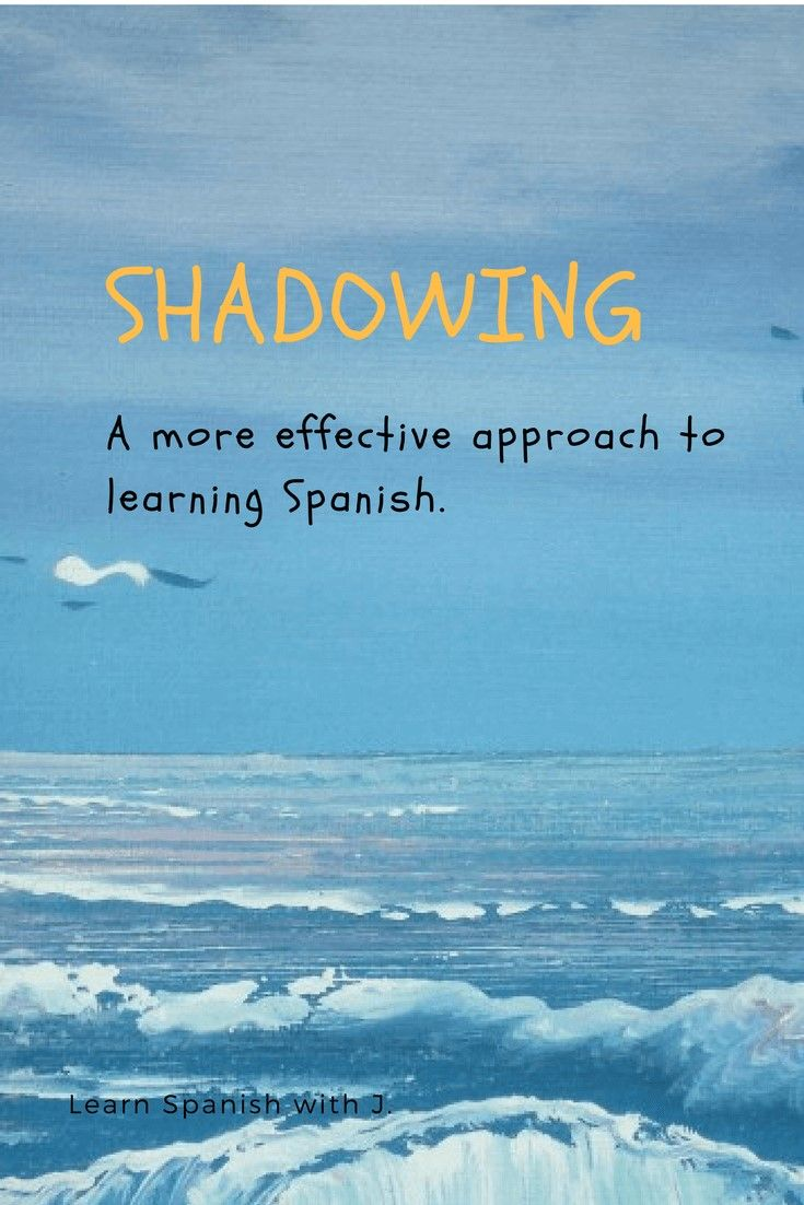 The Shadowing Technique To Learn Spanish Learning Spanish Learn Another Language Spanish