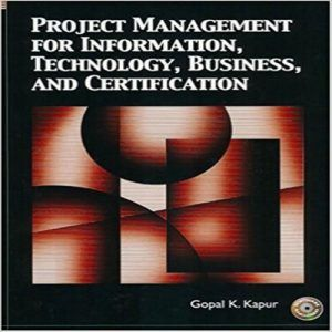 Test Bank for Project Management for Information Technology Business and Certification 1st Edition by Kapur