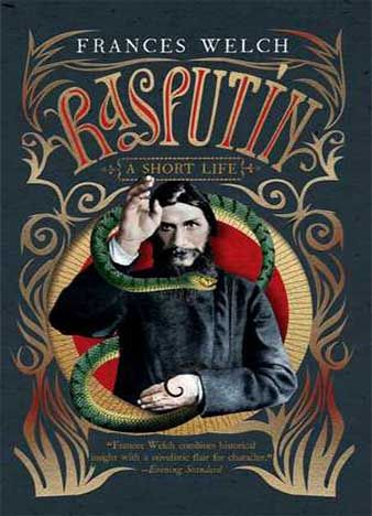 Rasputin: A Short Life by Frances Welch | Download Free ePub Books