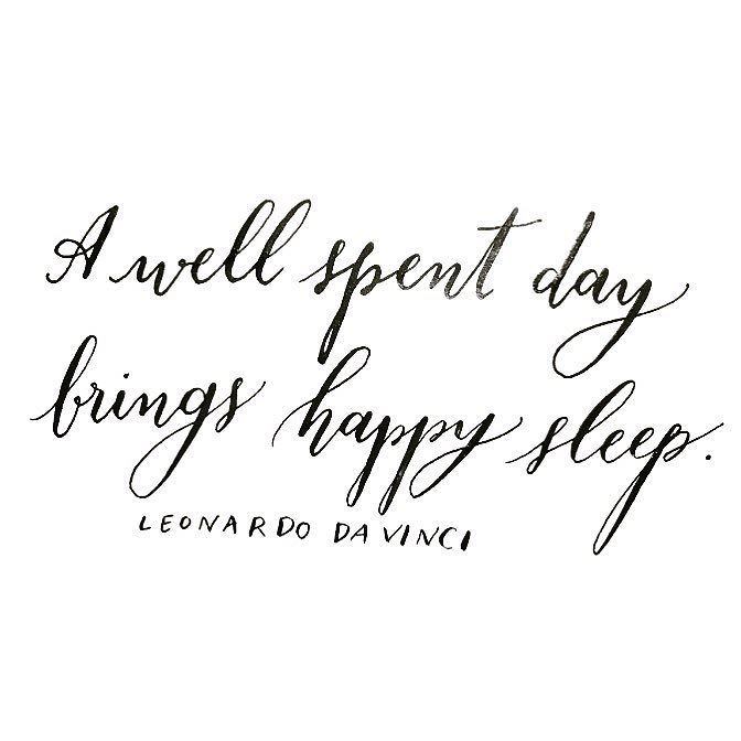 A well spent day brings happy sleep