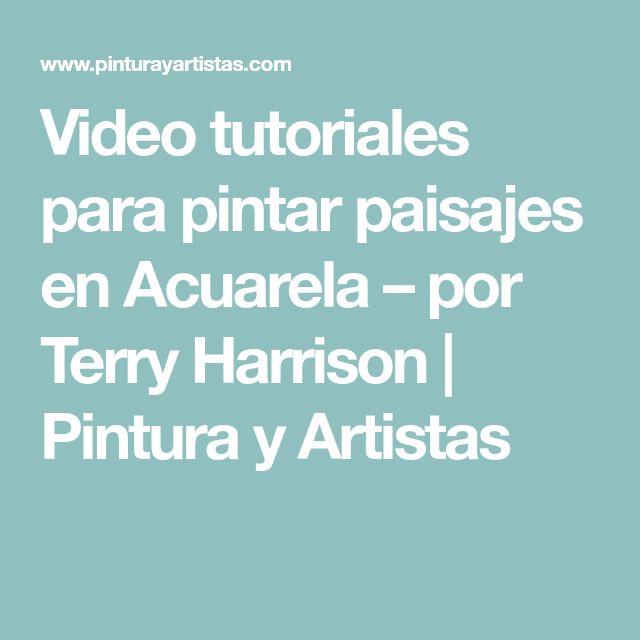 Video tutoriales para pintar paisajes en Acuarela – por Terry Harrison   Pintura y Artistas