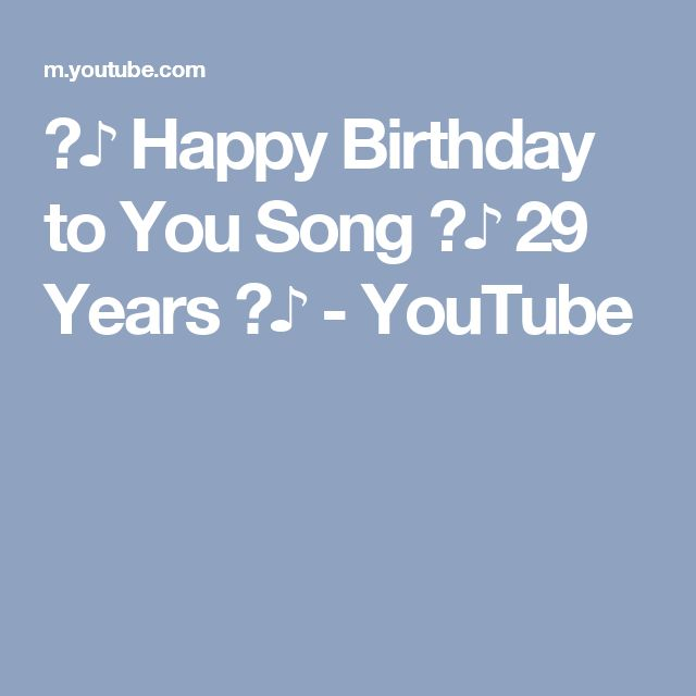 ☆♪ Happy Birthday to You Song ☆♪ 29 Years ☆♪ - YouTube