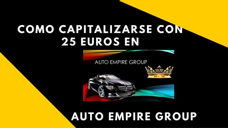 Como Capitalizarse con 25 €uros en Auto Empire Group