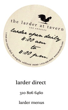 The Larder at Tavern, Brentwood, CA. August 2011