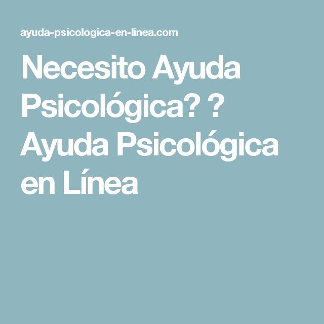 Necesito Ayuda Psicológica? ⋆ Ayuda Psicológica en Línea
