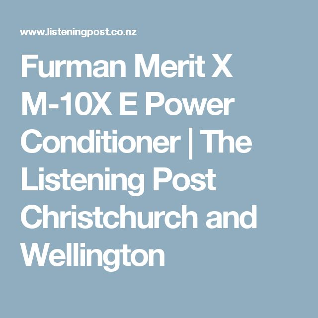 Furman Merit X M-10X E Power Conditioner | The Listening Post Christchurch and Wellington