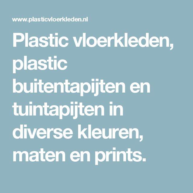 Plastic vloerkleden, plastic buitentapijten en tuintapijten in diverse kleuren, maten en prints.