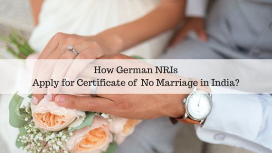 'Certificate of No Marriage' certifies its holder as single. Therefore, the NRIs can prove their ability for marriage anywhere. In Germany, they must produce this document to the Standesamt. The applicant can apply for it in India from the Executive Magistrate, District Court, Local Registrar's office & Marriage officer producing birth certificate, affidavit and address proof in Germany.
