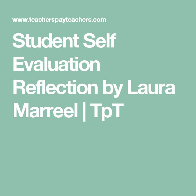 Student Self Evaluation Reflection by Laura Marreel | TpT