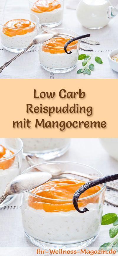 Low Carb Reispudding mit Mangocreme - ein einfaches Rezept für ein kalorienreduziertes, kohlenhydratarmes Low Carb Dessert ohne Zusatz von Zucker ...