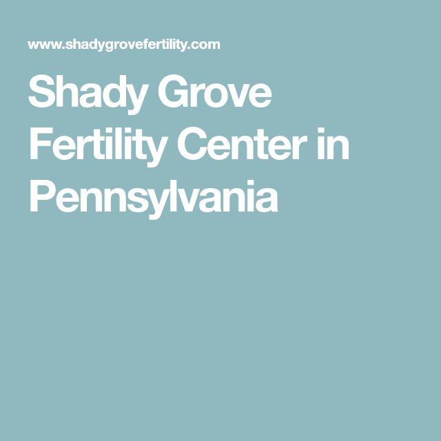 Shady Grove Fertility Center in Pennsylvania
