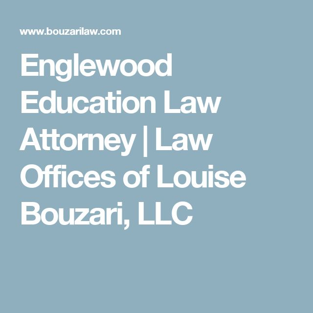 Englewood Education Law Attorney | Law Offices of Louise Bouzari, LLC