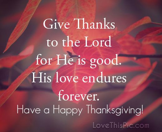 Give thanks Have A Happy Thanksgiving thanksgiving thanksgiving pictures thanksgiving quotes religious thanksgiving quotes happy thanksgiving quotes thanksgiving quotes for family best thanksgiving quotes thanksgiving quotes for friends grateful thanksgiving quotes