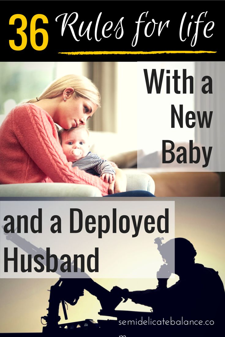 36 Rules for Life With A New Baby and a Deployed Husband