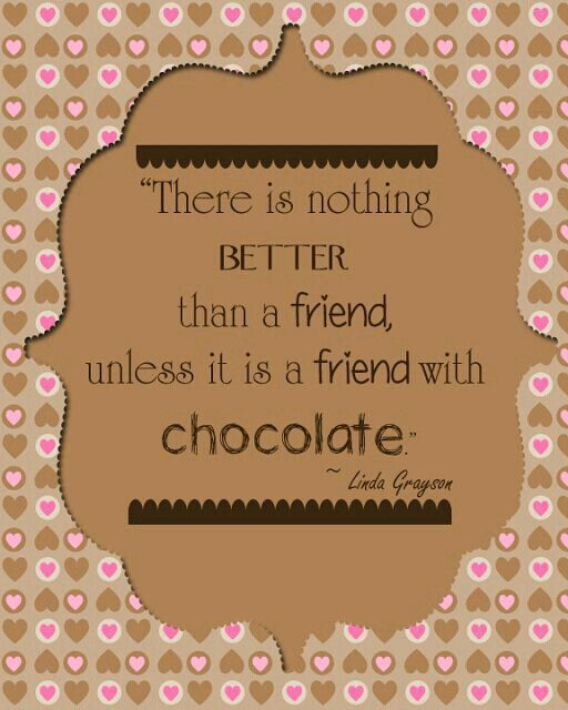 Quotes About Friendship And Chocolate. QuotesGram