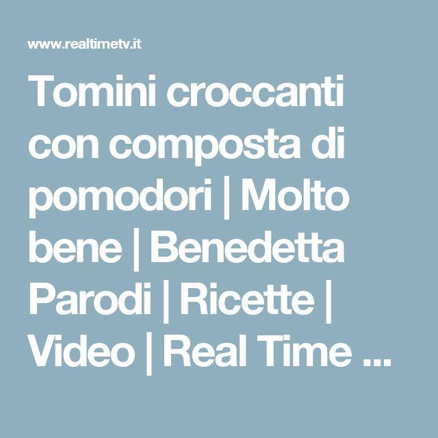 Tomini croccanti con composta di pomodori | Molto bene | Benedetta Parodi | Ricette | Video | Real Time TV