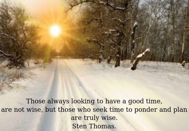 Unwise to always seek good time.