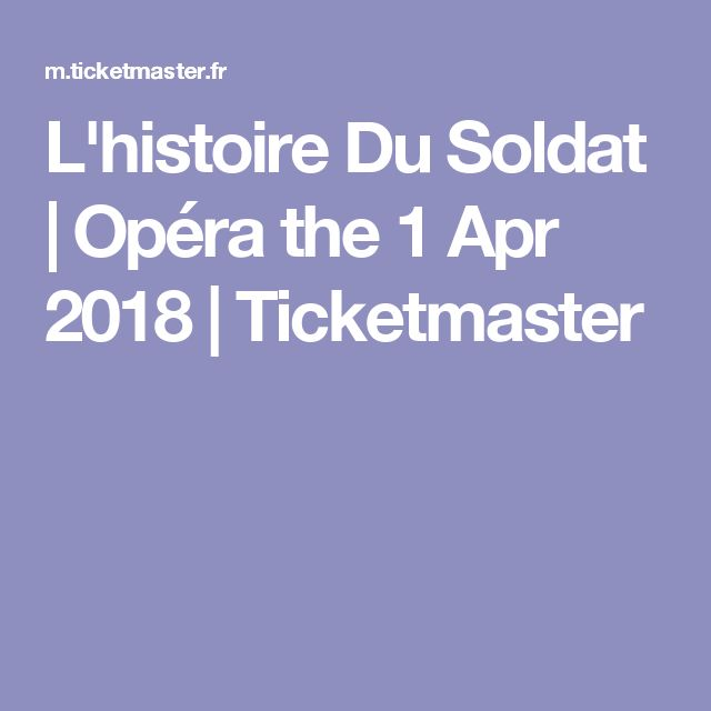 L'histoire Du Soldat | Opéra the 1 Apr 2018 | Ticketmaster