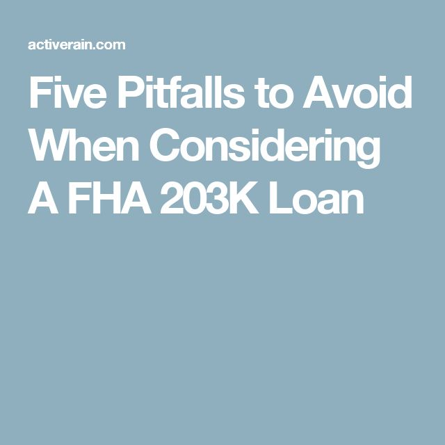 Five Pitfalls to Avoid When Considering A FHA 203K Loan